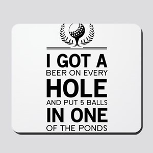 I got a hole in one ponds Mousepad