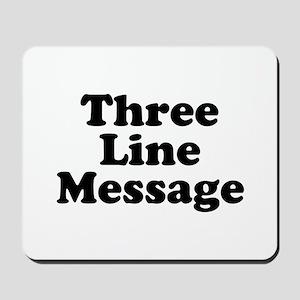 Big Three Line Message Mousepad
