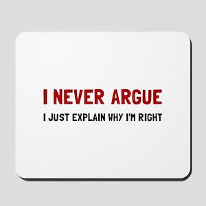I Never Argue Mousepad