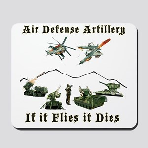 Air Defense Artillery If It Flies It Die Mousepad