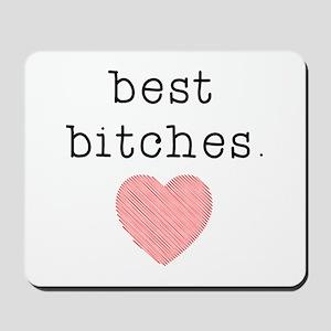Best Bitches Mousepad
