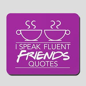 I Speak Friends Quotes Mousepad