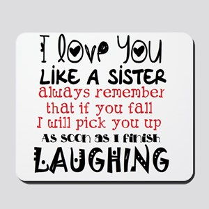 like a sis Mousepad