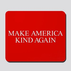 Make America Kind Again Mousepad