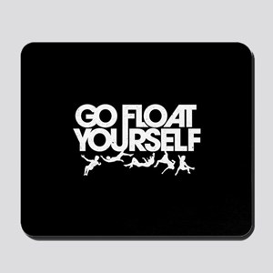 The 100 Go Float Yourself Mousepad