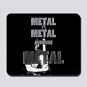 Metal, Metal and More Metal Mousepad