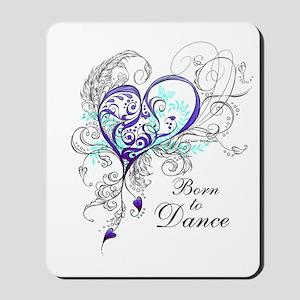 Born to Dance Mousepad