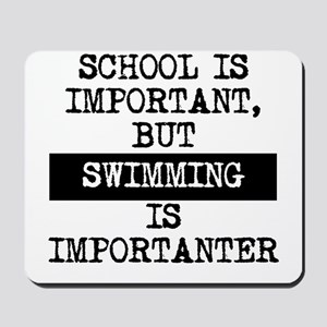 Swimming Is Importanter Mousepad