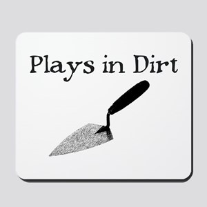 PLAYS IN DIRT Mousepad