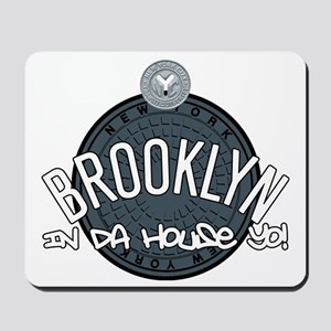 Brooklyn in the House Mousepad