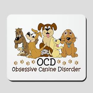 OCD Obsessive Canine Disorder Mousepad