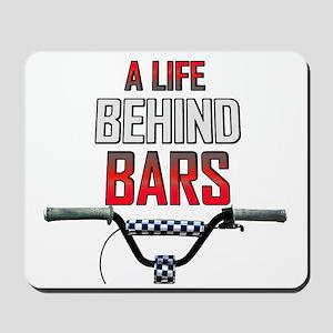 BMX A Life Behind Bars Mousepad