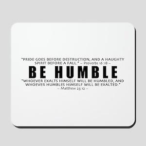 Be Humble 3.0 - Mousepad