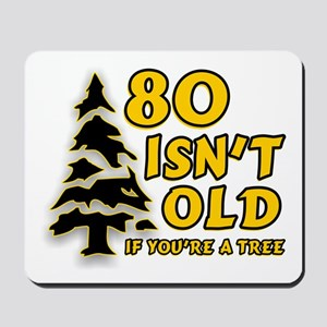 80 Isnt old Birthday Mousepad