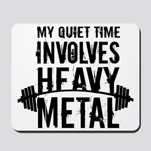 My Quiet Time Involves Heavy Metal Mousepad