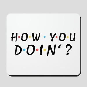 'How You Doin'?' Mousepad