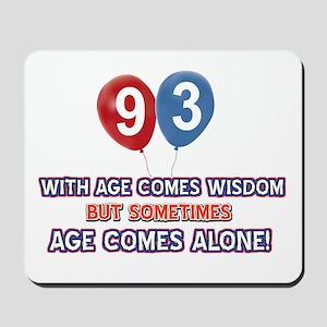 Funny 93 wisdom saying birthday Mousepad