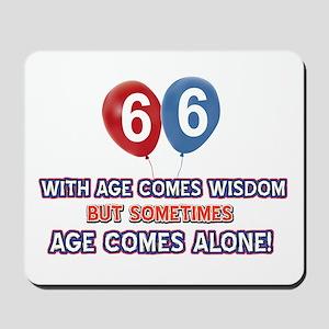 Funny 66 wisdom saying birthday Mousepad