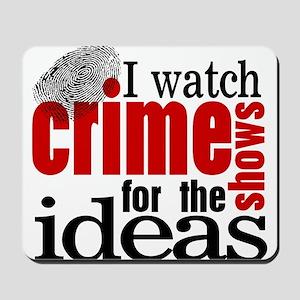Crime Show Ideas Mousepad