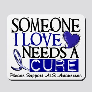 Needs A Cure ALS T-Shirts & Gifts Mousepad