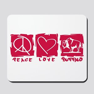 Peace.Love.Buffalo Mousepad