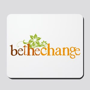 Be the change - Earthy - Floral Mousepad