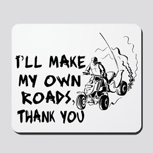 Make My Own Roads Mousepad