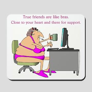 TRUE FRIENDS... Mousepad