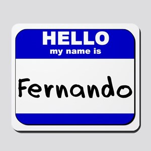 hello my name is fernando  Mousepad