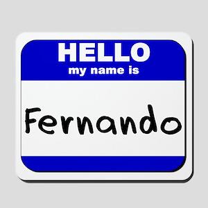 hello my name is fernando  Mousepad