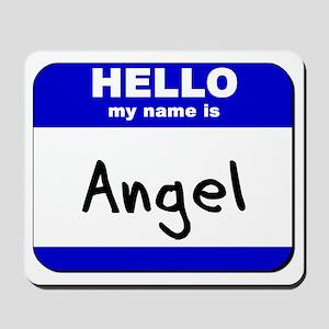 hello my name is angel  Mousepad