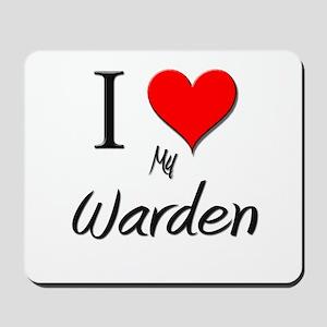 I Love My Warden Mousepad