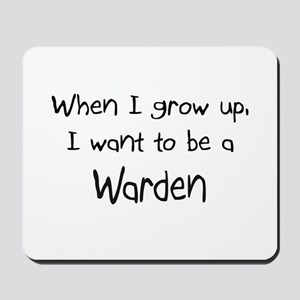 When I grow up I want to be a Warden Mousepad