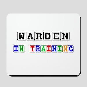 Warden In Training Mousepad