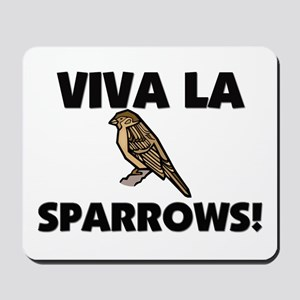 Viva La Sparrows Mousepad