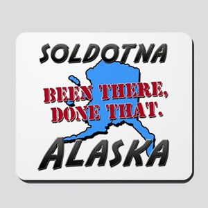 soldotna alaska - been there, done that Mousepad