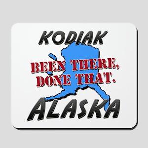 kodiak alaska - been there, done that Mousepad