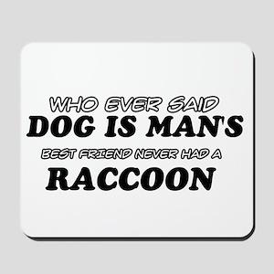 Raccoon designs Mousepad