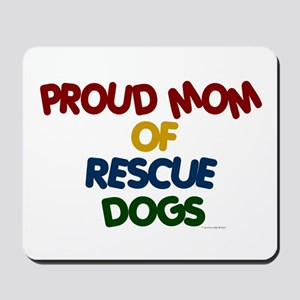 Proud Mom Of Rescue Dogs 1 Mousepad