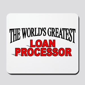"""The World's Greatest Loan Processor"" Mousepad"
