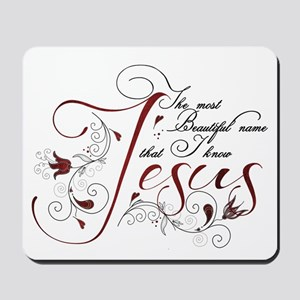Beautiful name of Jesus Mousepad