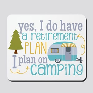 Yes, I Do Have A Retirement Plan On Mousepad
