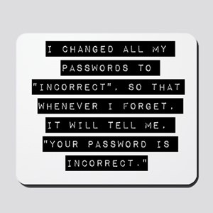 I Changed All My Passwords Mousepad