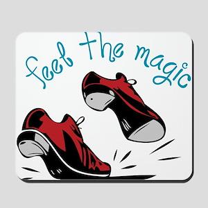 Feel The Magic Mousepad