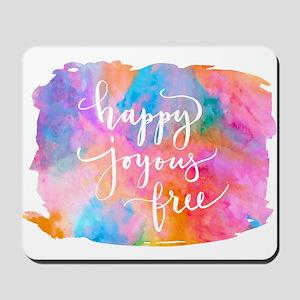 Happy Joyous Free Mousepad