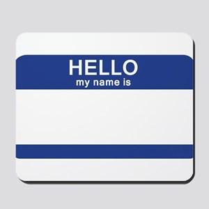 Hello my name is Blank Mousepad