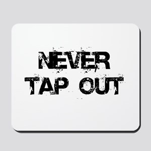 Never Tap out Mousepad