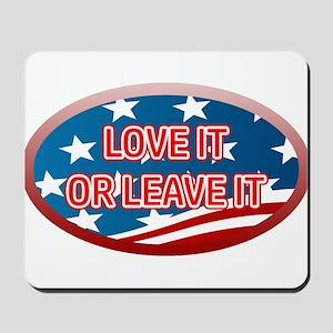 LOVE IT OR LEAVE IT! AMERICAN FLAG Mousepad