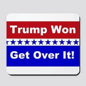 Trump Won Get Over It! Mousepad