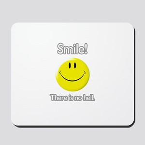 smile! there is no hell.  Mousepad